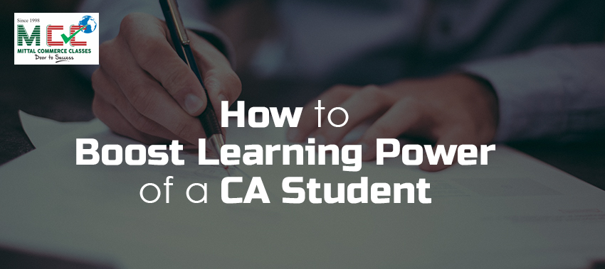 How to Boost Learning Power of a CA Student