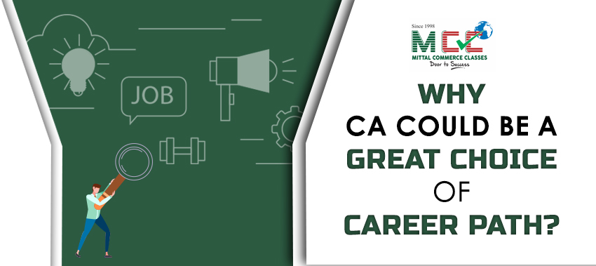 WHY CA COULD BE A GREAT CHOICE OF CAREER PATH