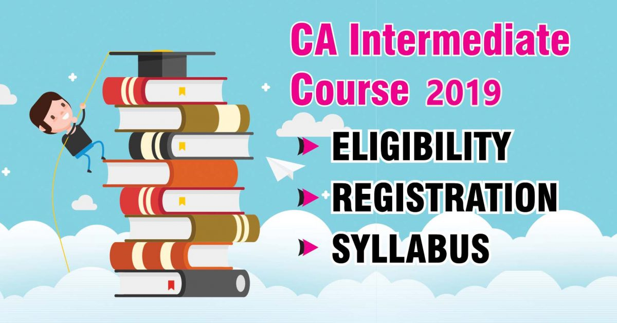 CA intermediate registration, eligibility and syllabus and CA intermediate syllabus 2019