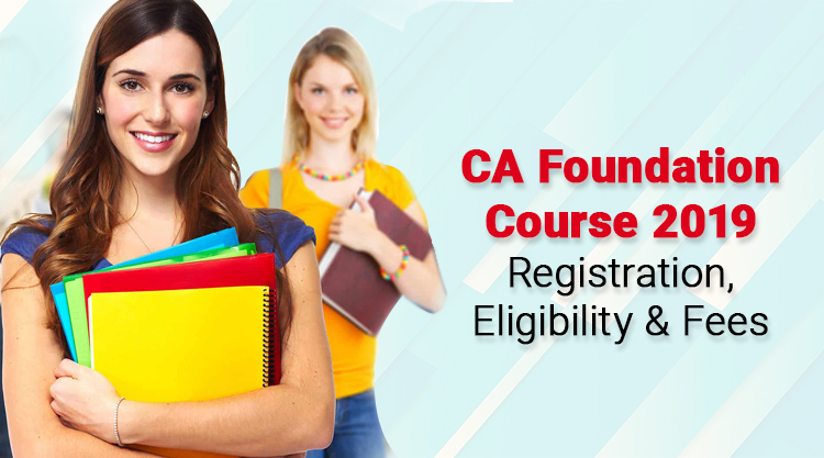 CA foundation course registration, eligibility, registration fees