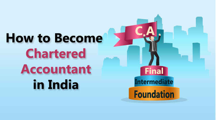 How to become a chartered accountant in India or CA procedure