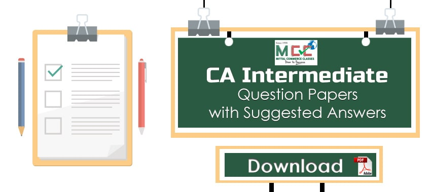 ICAI CA Intermediate question papers with suggested answers