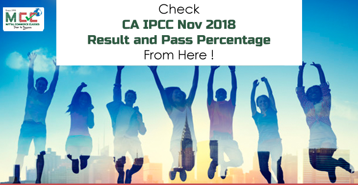 Check CA IPCC Nov 2018 Result and Pass Percentage