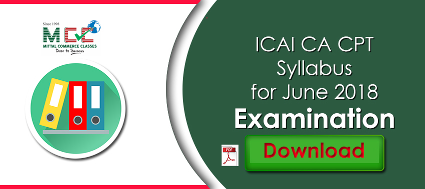 Download ICAI CA CPT Syllabus for June 2018 Examination PDf