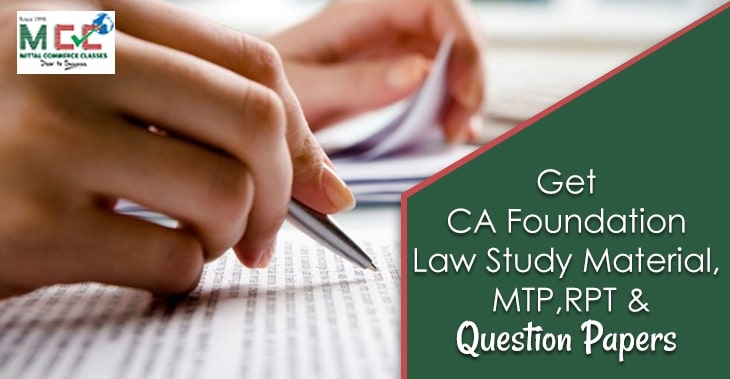 Get CA Foundation Law Study Material, MTP, RPT and Question Papers