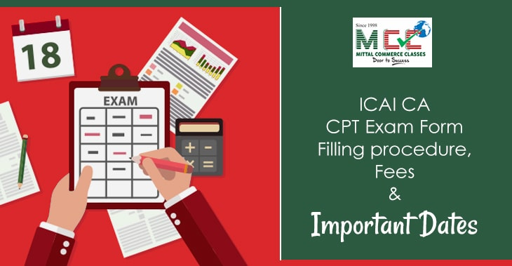 ICAI CA CPT exam form, filling procrdure, fees and important dates