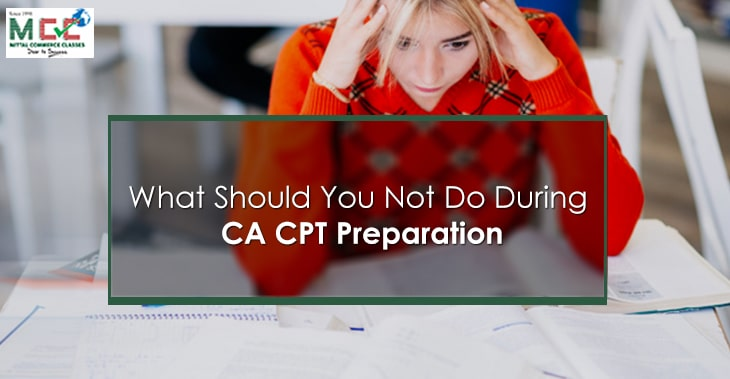 What Should You Not Do During CA CPT Preparation