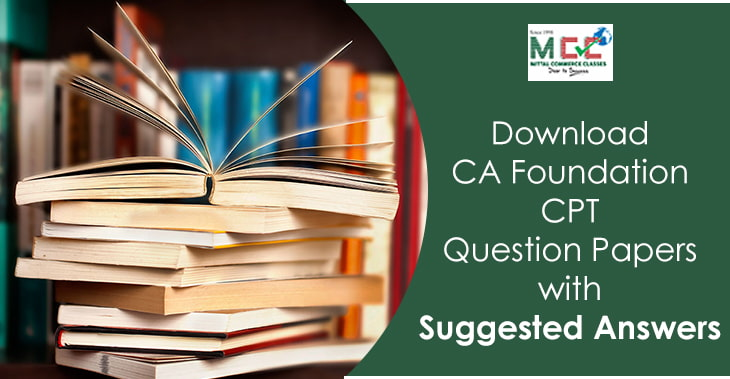 Download CA FoundationCPT Question Papers with Suggested Answers.1