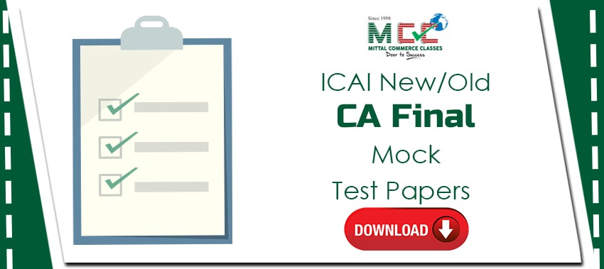 CA Final Mock Test Papers for old and new scheme