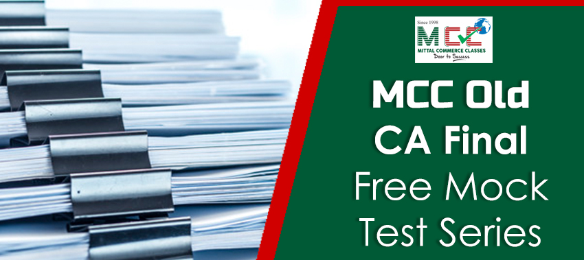 MCC Old CA Final Free Mock Test Series