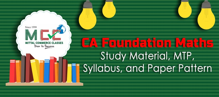 CA Foundation maths syllabus, study material and previous year question papers