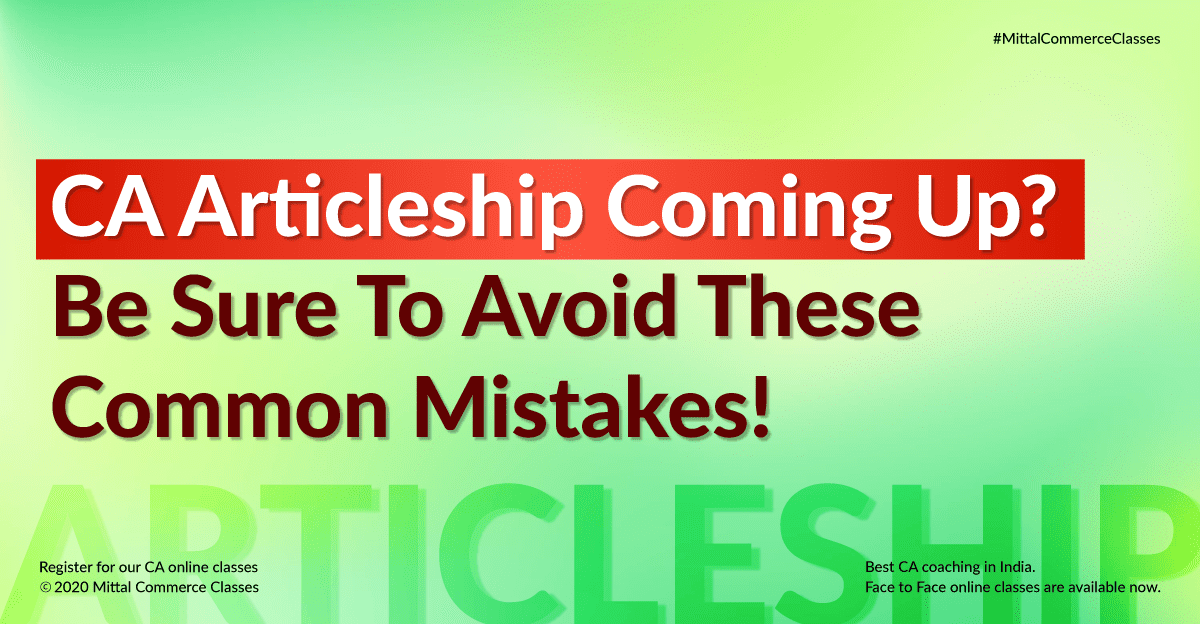 CA Articleship coming up? Be sure to avoid these common mistakes!